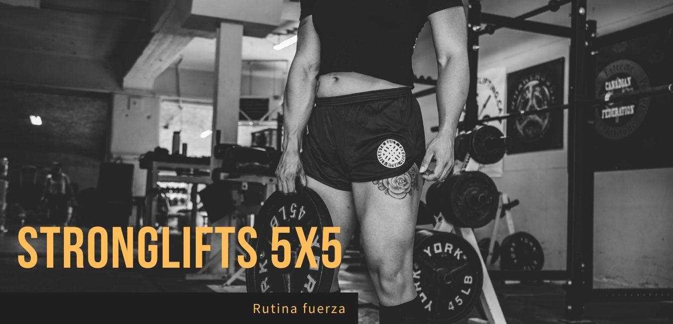 Rutina 5x5 Stronglifts Fuerza