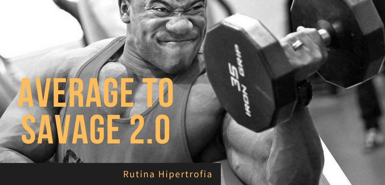 Average to Savage Rutina Hipertrofia Gimnasio
