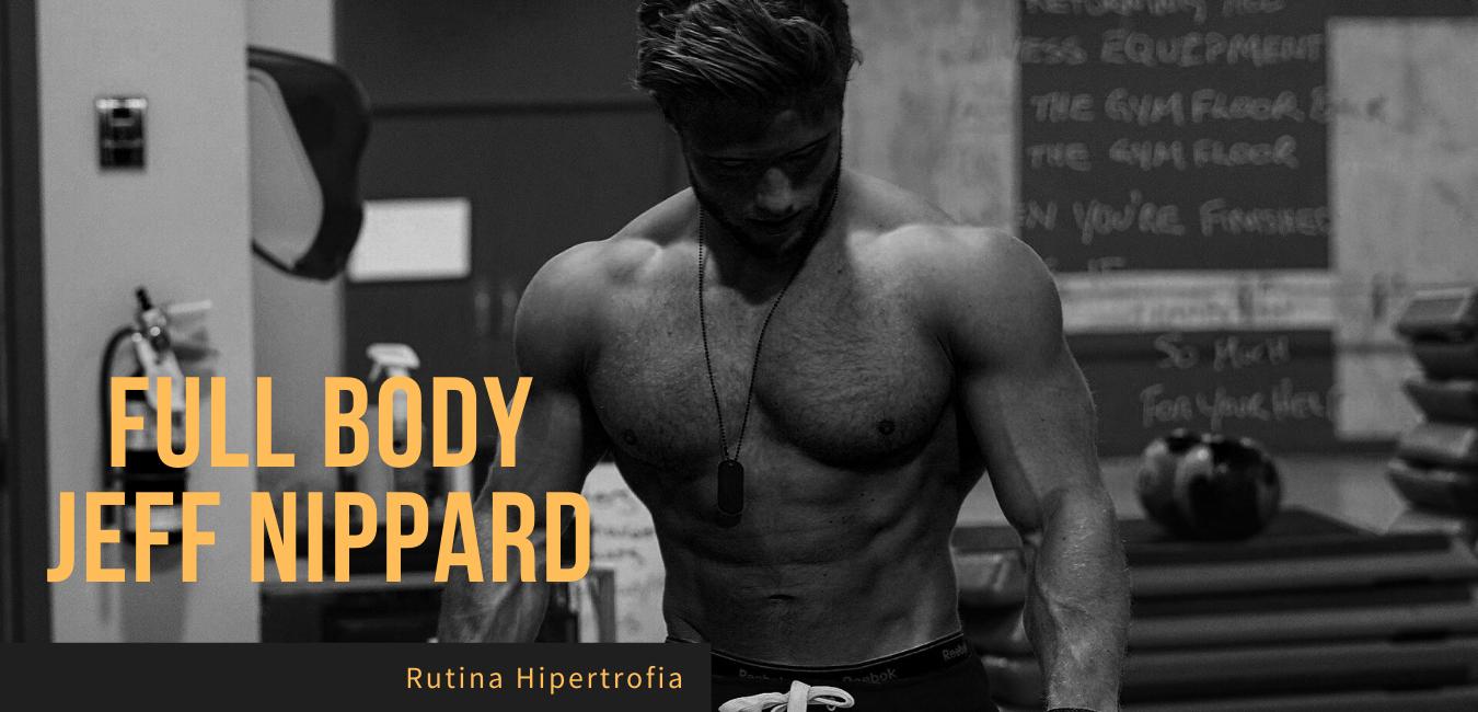 Rutina Hipertrofia Jeff Nippard