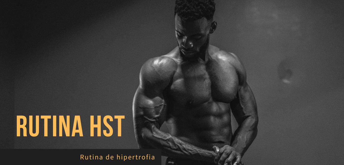 Rutina HST Hipertrofia 3 dias