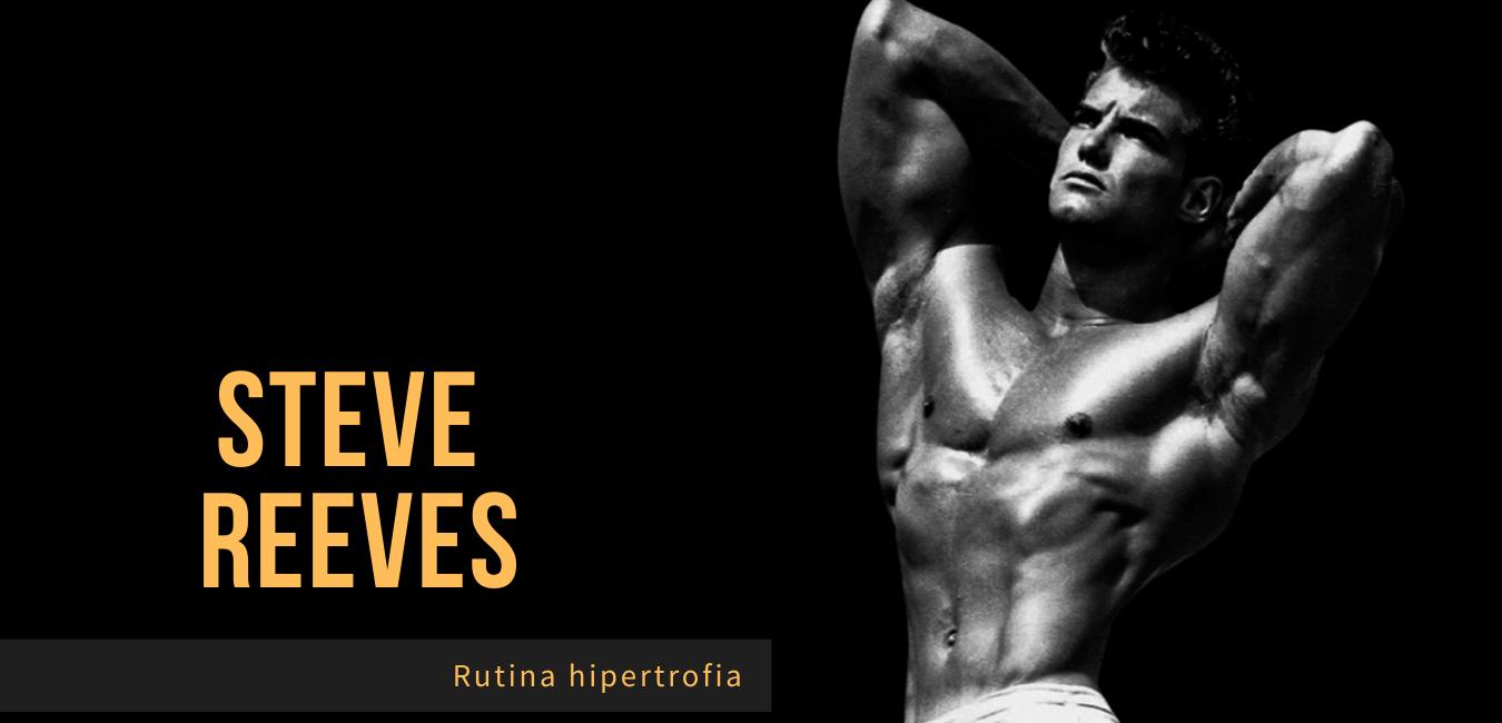 Rutina Hipertrofia Steve Reeves