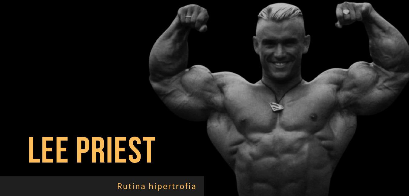 Rutina Lee Priest Hipertrofia Musculo