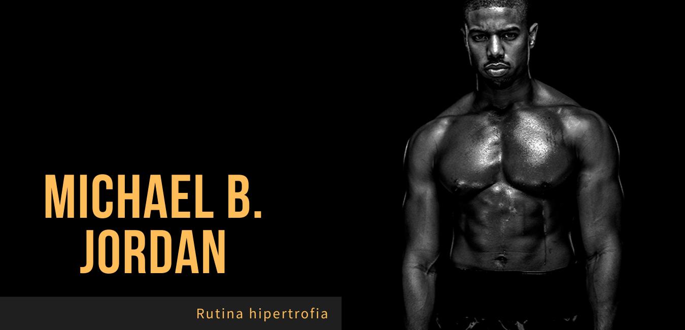 Rutina Hipertrofia Michael B Jordan