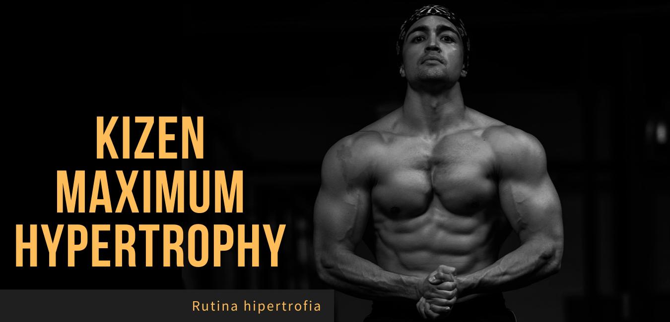 Rutina Hipertrofia Kizen Maximum Hypertrophy